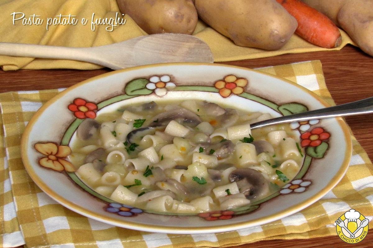 Pasta patate e funghi ricetta primo vegetariano cremoso economico il chicco di mais