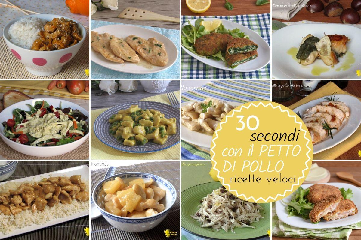 30 secondi con il petto di pollo veloci e facili ricette salvacena sfiziose con pollo a spezzatino in umido fritto o in insalata il chicco di mais