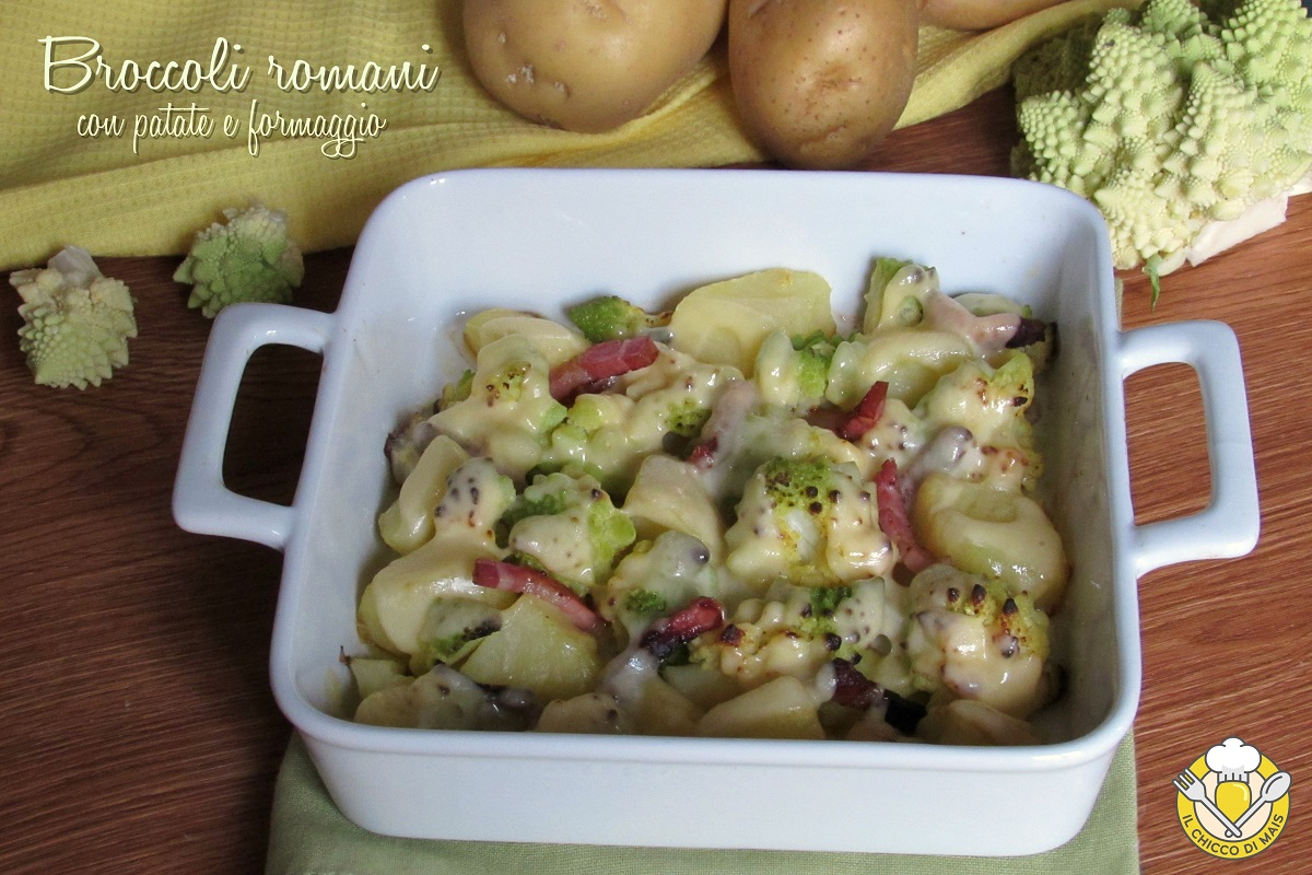 Broccoli romani con patate e formaggio ricetta al forno con pancetta il chicco di mais