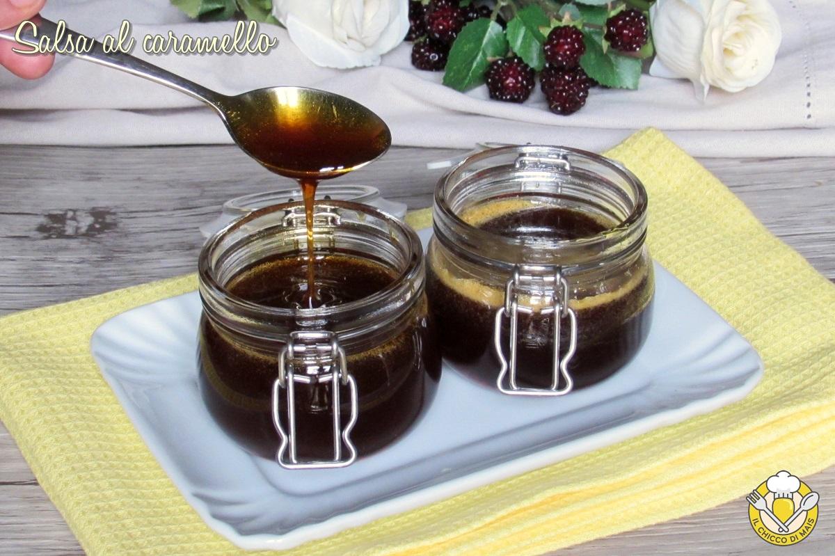 Salsa al caramello che non indurisce resta liquida ricetta topping al caramello per panna cotta creme caramel budini il chicco di mais