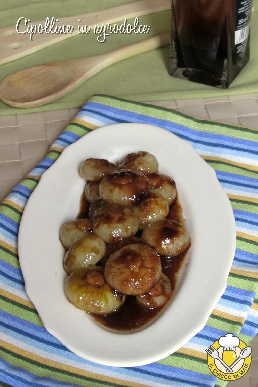 verticale_cipolline in agrodolce con aceto balsamico ricetta cipolle borettane il chicco di mais
