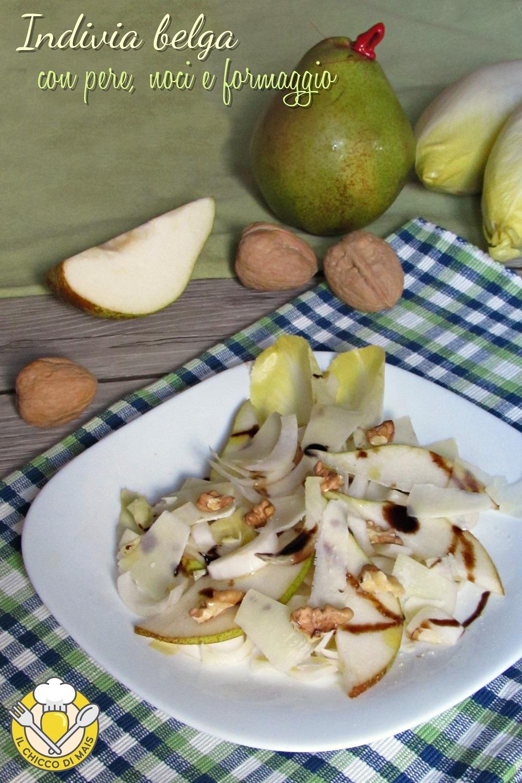 verticale_indivia belga con pere noci e formaggio ricetta insalata sfiziosa e veloce il chicco di mais