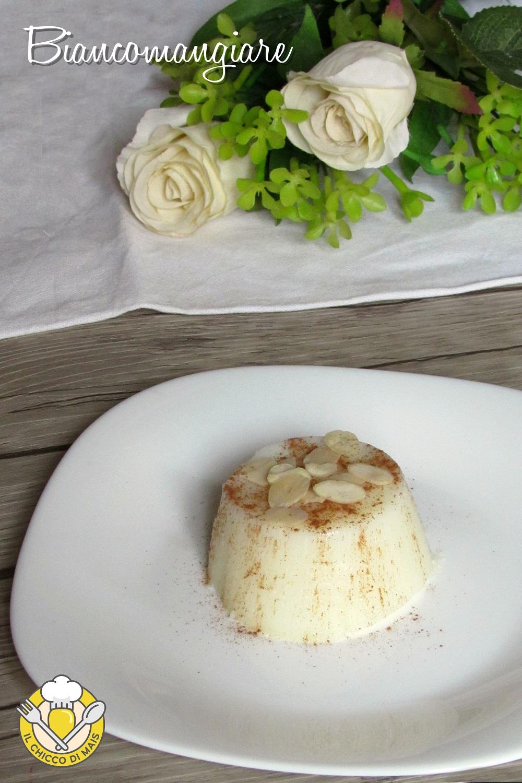 verticale_Biancomangiare sicliano ricetta siciliana budino di latte facile e veloce il chicco di mais