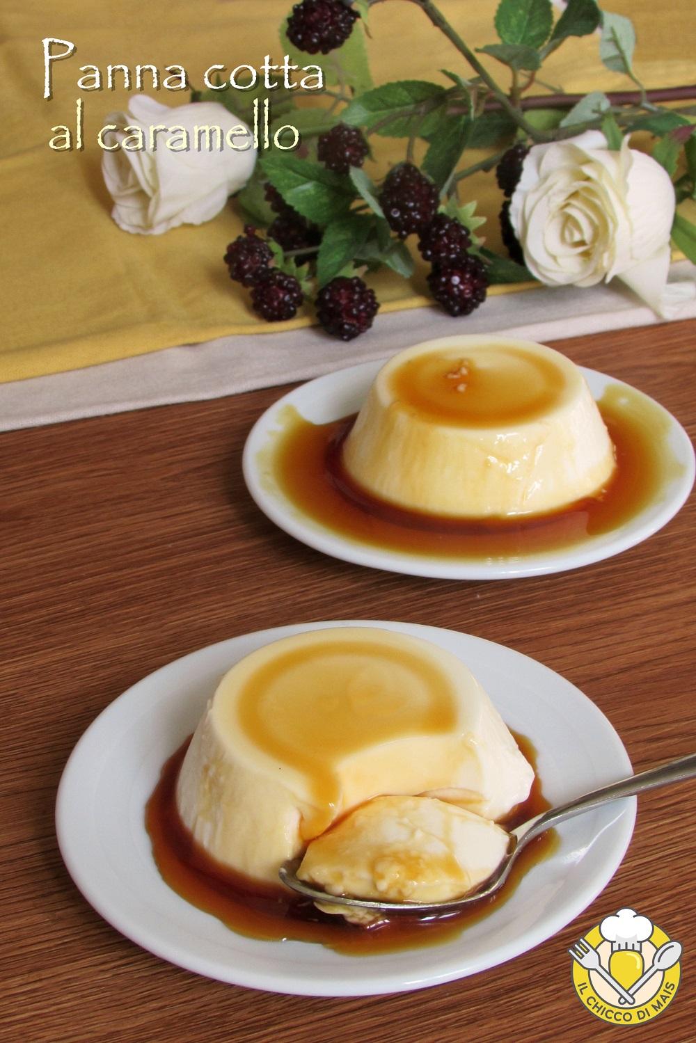 verticale_panna cotta al caramello come fare la salsa liquida panna cotta con poca gelatina il chicco di mais