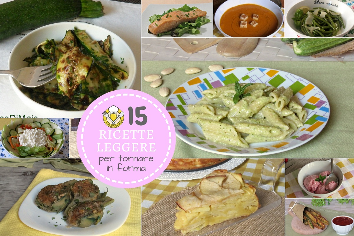 Ricette leggere 15 piatti gustosi per tornare in forma for Ricette leggere