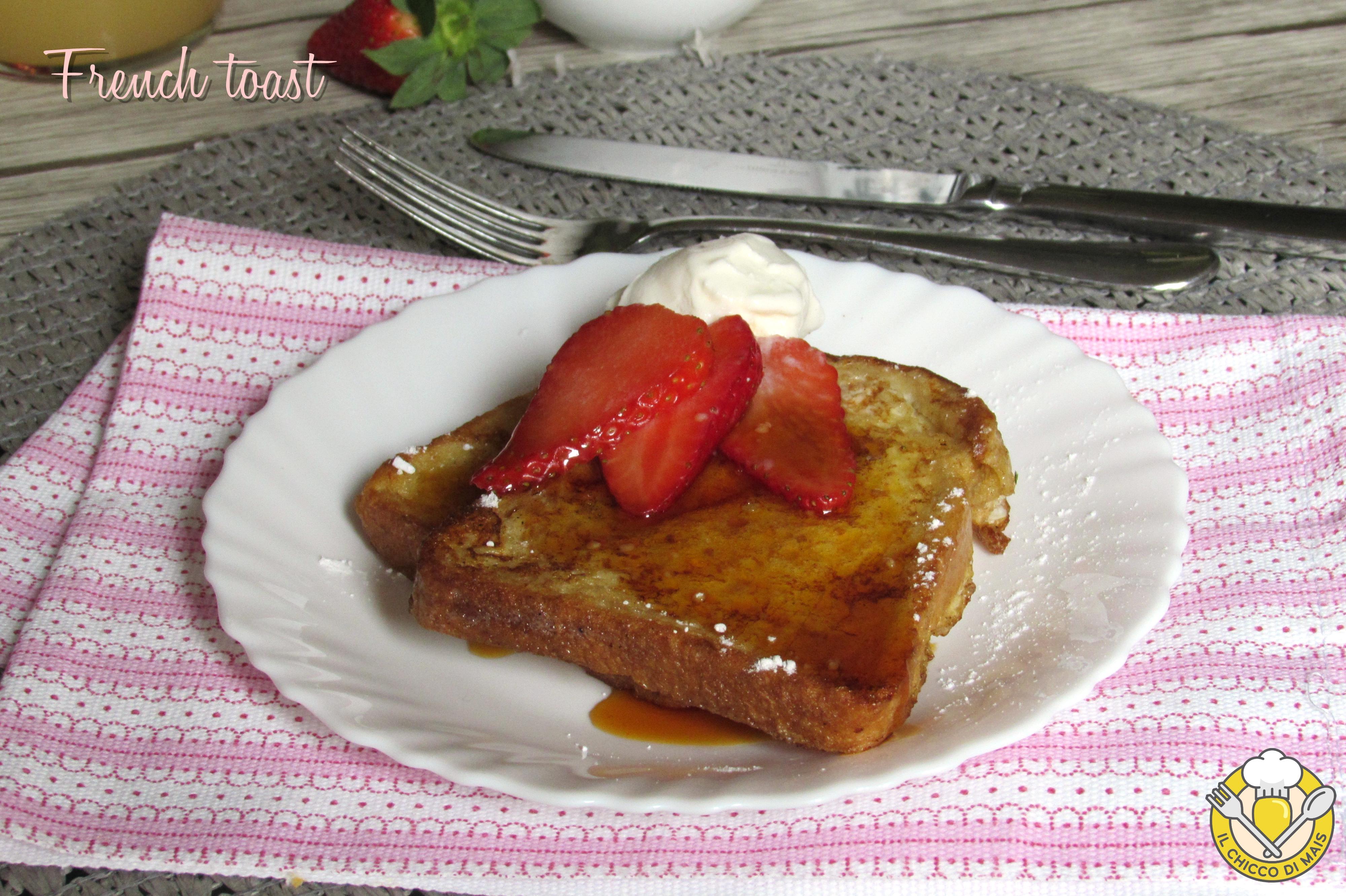 french toast ricetta pane fritto dorato per colazione americana il chicco di mais