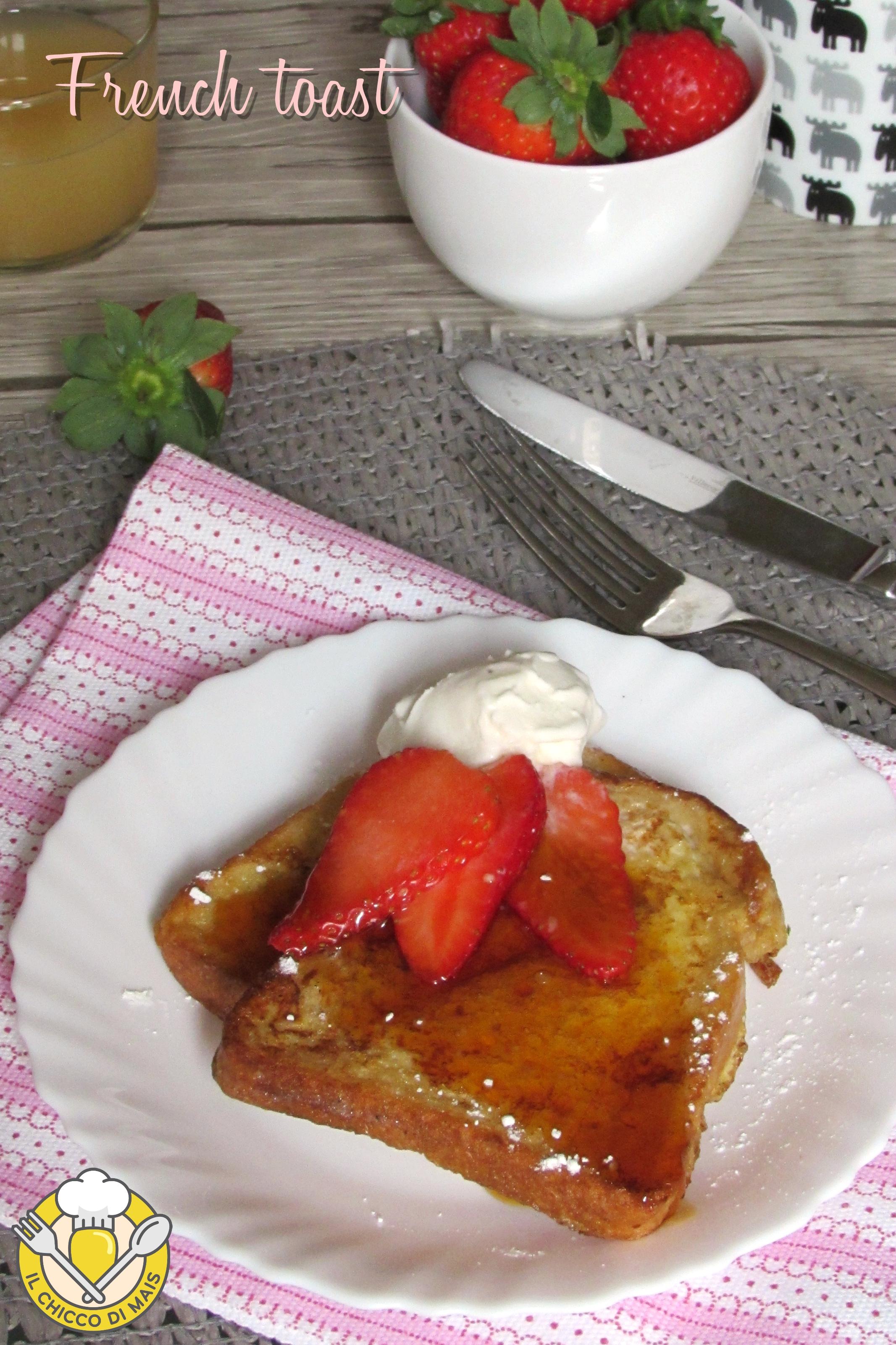 verticale_french toast ricetta pane fritto dorato per colazione americana il chicco di mais