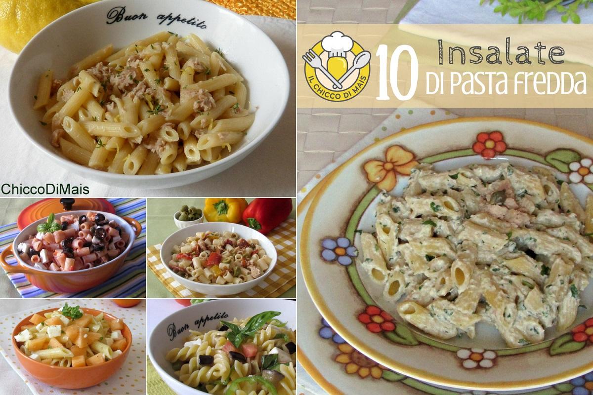 10 insalate di pasta fredda estive ricette facili veloci originali economiche da portare in spiaggia il chicco di mais