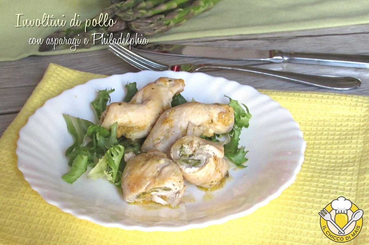 involtini di pollo con asparagi e philadelphia ricetta veloce e cremosa il chicco di mais