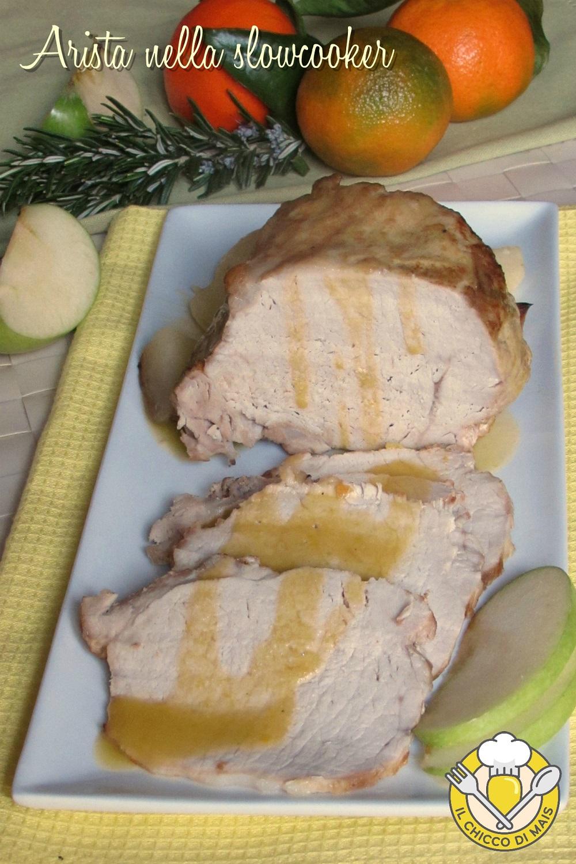 verticale_Arista nella slow cooker con mela verde e mandarini ricetta arrosto di maiale tenero e succulento il chicco di mais