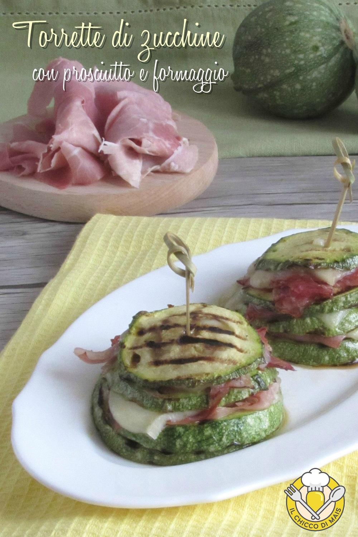verticale_Torrette di zucchine con prosciutto e formaggio ricetta con zucchine grigliate facile il chicco di mais