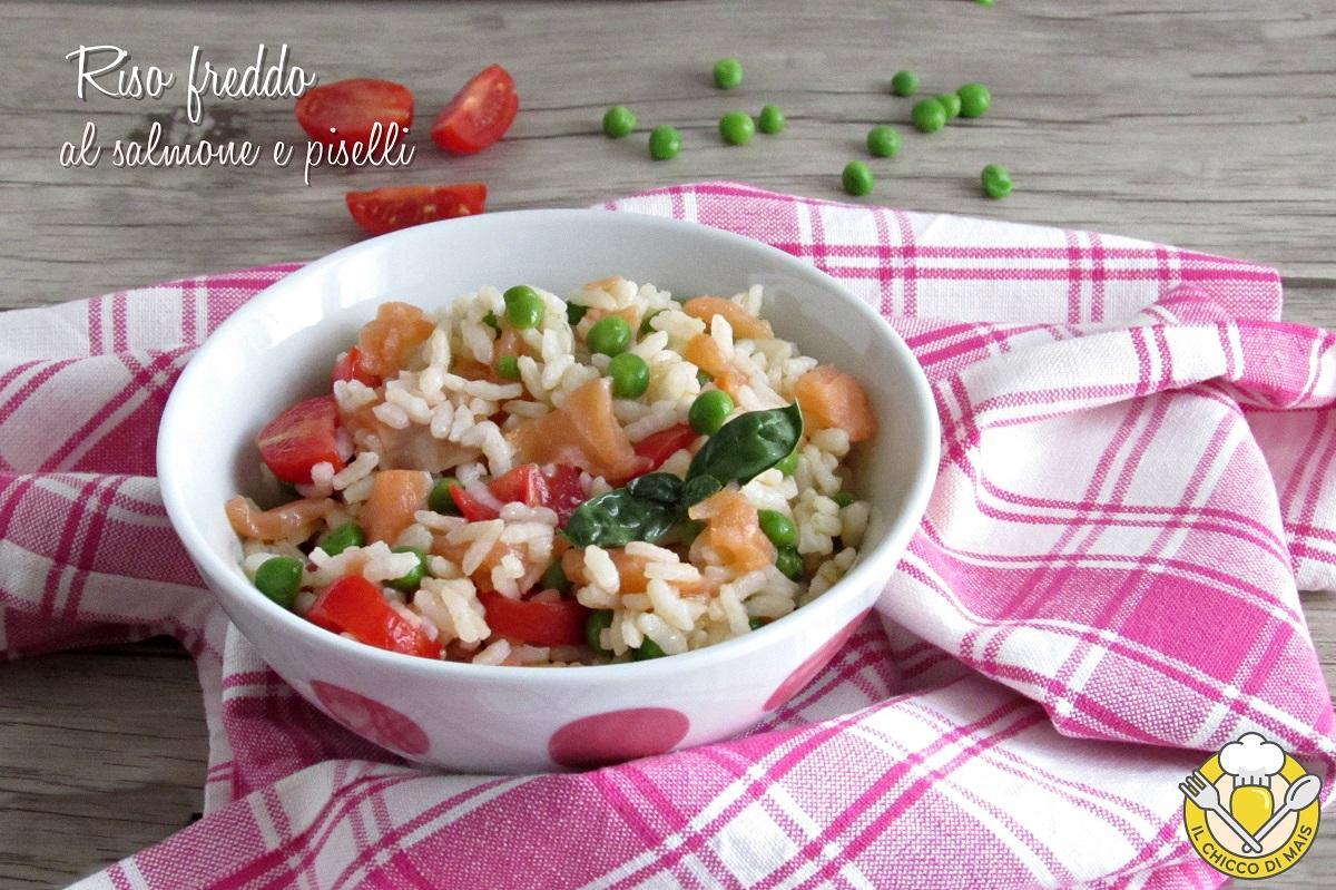 Riso freddo al salmone e piselli ricetta estiva veloce e sfiziosa insalata di riso di pesce il chicco di mais