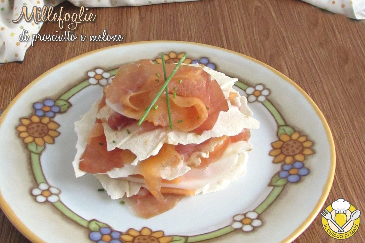 millefoglie di prosciutto e melone ricetta antipasto veloce estivo con prosciutto melone pane carasau il chicco di mais