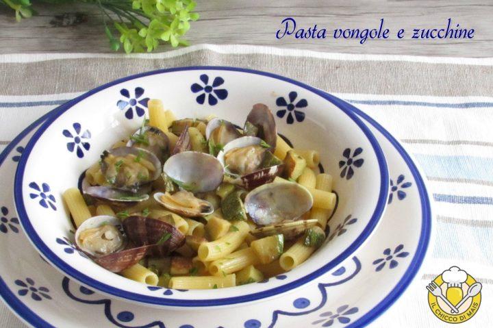 pasta vongole e zucchine ricetta facile primo di pesce il chiccco di mais