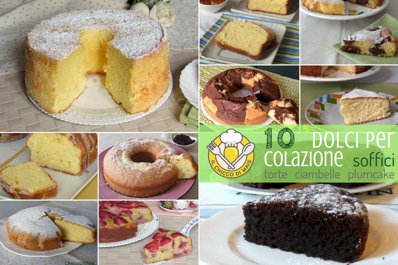 10 dolci per colazione soffici ricette facili e veloci torte plumcake ciambelle morbide