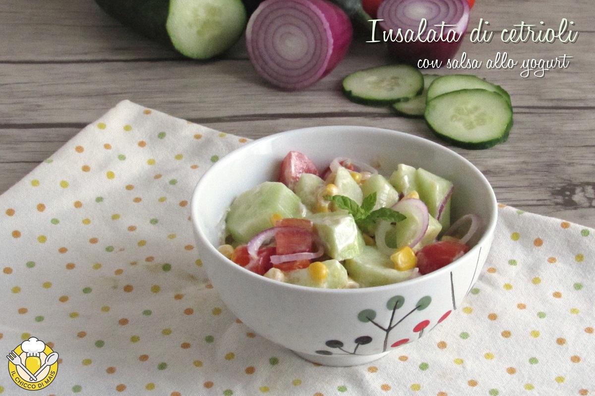 insalata di cetrioli con salsa allo yogurt ricetta light estiva fresca facile veloce il chicco di mais