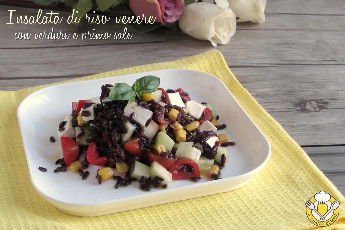 insalata di riso venere con verdure e primo sale ricetta estiva riso venere freddo il chicco di mais