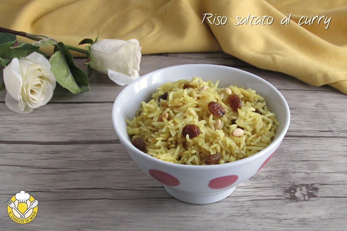 riso saltato al curry con uvetta e pinoli ricetta veloce etnica con basmati il chicco di mais
