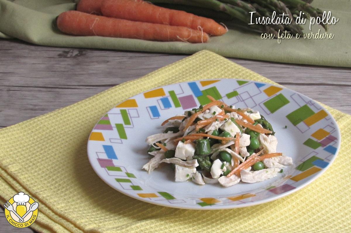 Insalata di pollo con feta e verdure ricetta secondo freddo saporito e leggero il chicco di mais