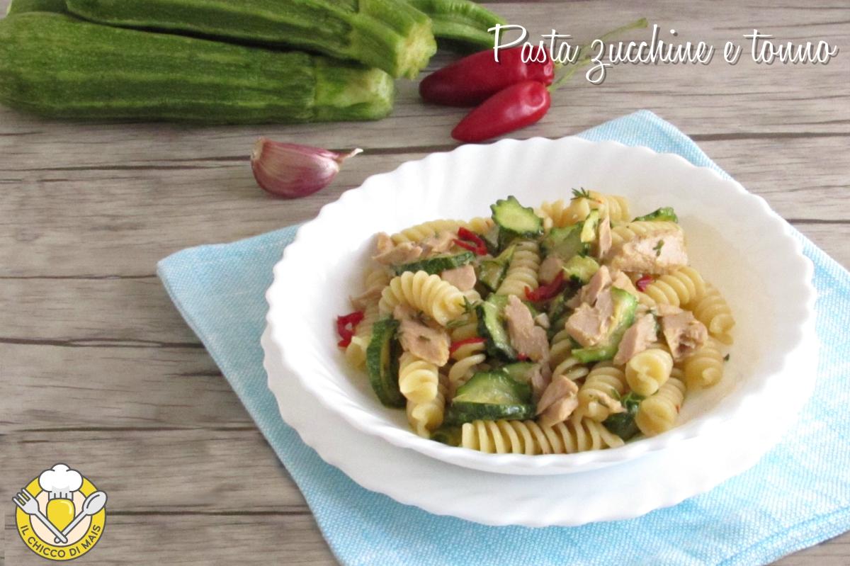 Pasta zucchine e tonno in bianco ricetta facile e veloce il chicco di mais