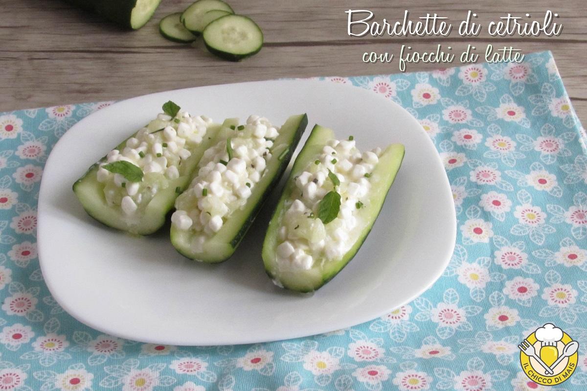 barchette di cetrioli ripiene di fiocchi di latte ricetta antipasto estivo freddo senza cottura light il chicco di mais