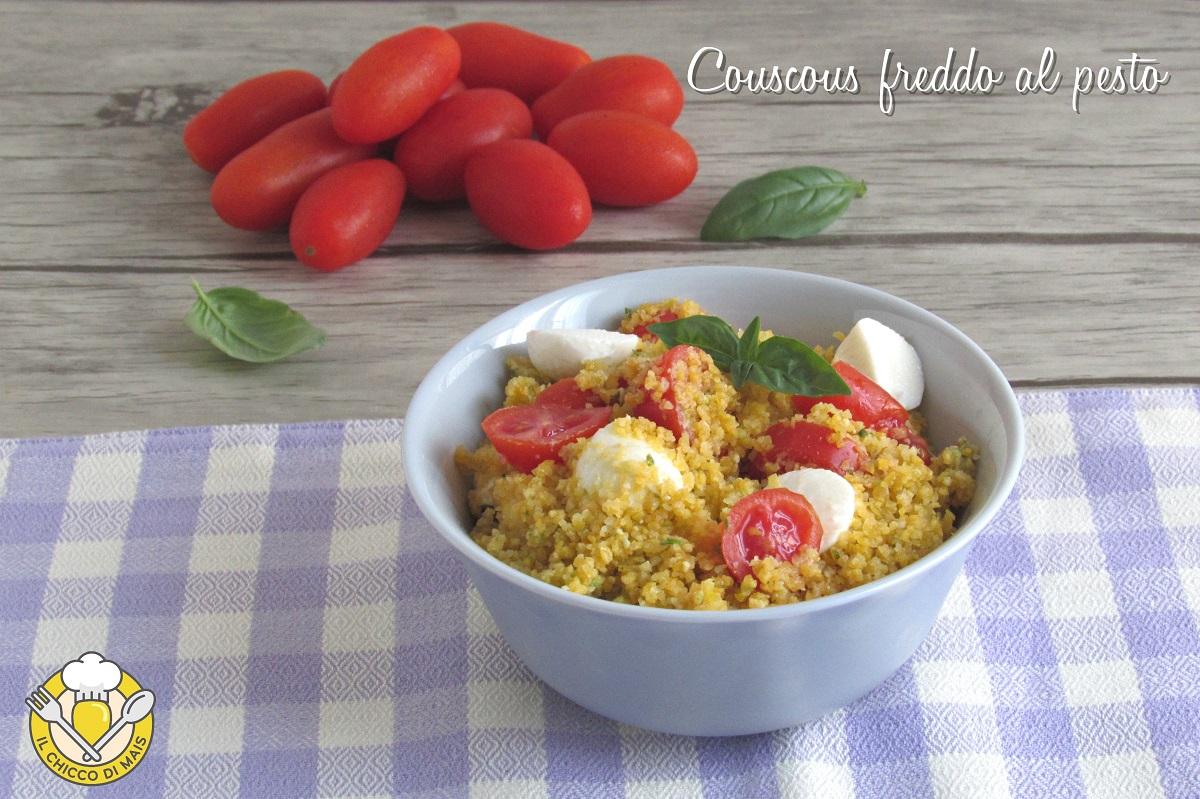 couscous freddo al pesto con pomodoro e mozzarella ricetta insalata di couscous estiva il chicco di mais
