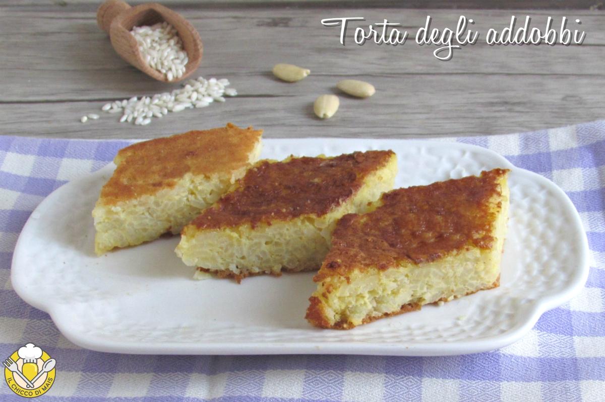 torta degli addobbi o torta di riso emiliana bolognese ricetta originale dolce di riso senza farina il chicco di mais