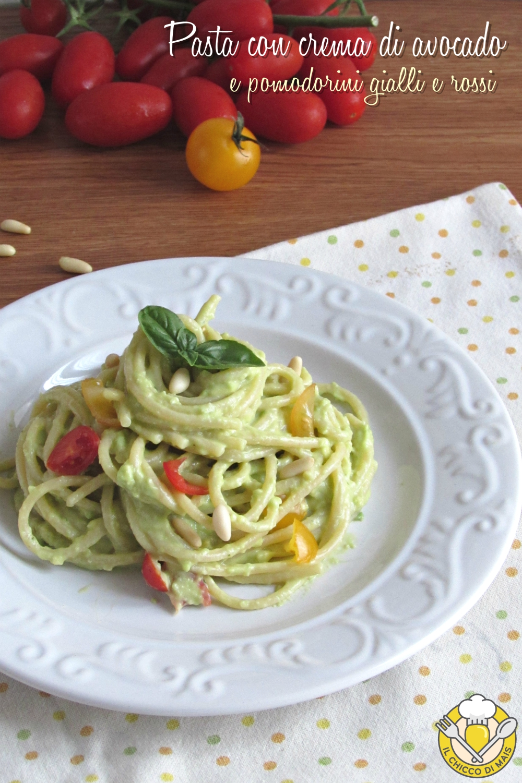 v_ pasta con crema di avocado pomodorini gialli e rossi e pinoli ricetta primo veloce vegano il chicco di mais