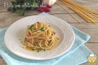 pasta con colatura di alici di cetara ricetta facile e veloce aglio olio prezzemolo peperoncino il chicco di mais