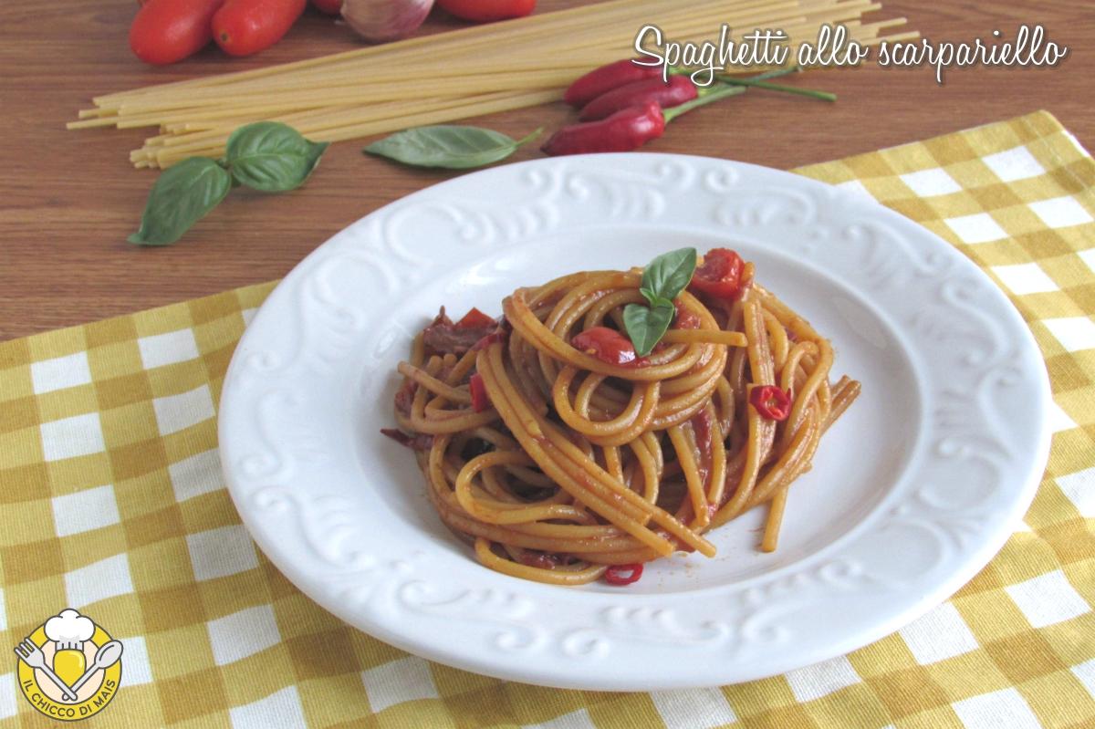 spaghetti allo scarpariello ricetta tradizioinale napoletana con pomodorini parmigiano pecorino il chicco di mais