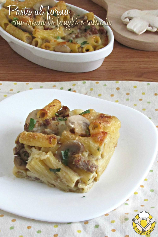 v_ Pasta al forno con salsa di funghi e salsiccia ricetta in bianco senza besciamella il chicco di mais