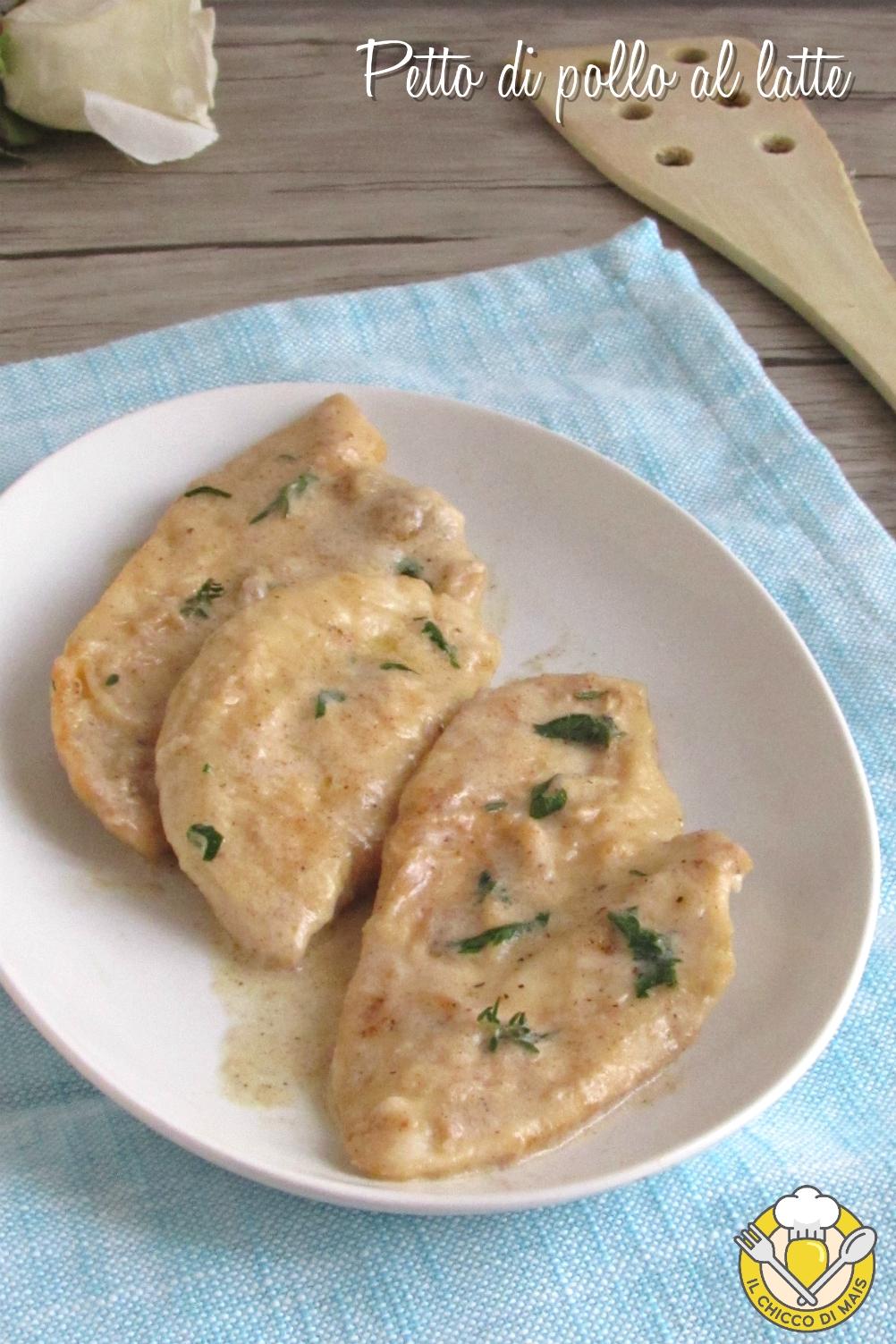 v_ Petto di pollo al latte ricetta facile e veloce fettine di pollo cremose per bambini il chicco di mais