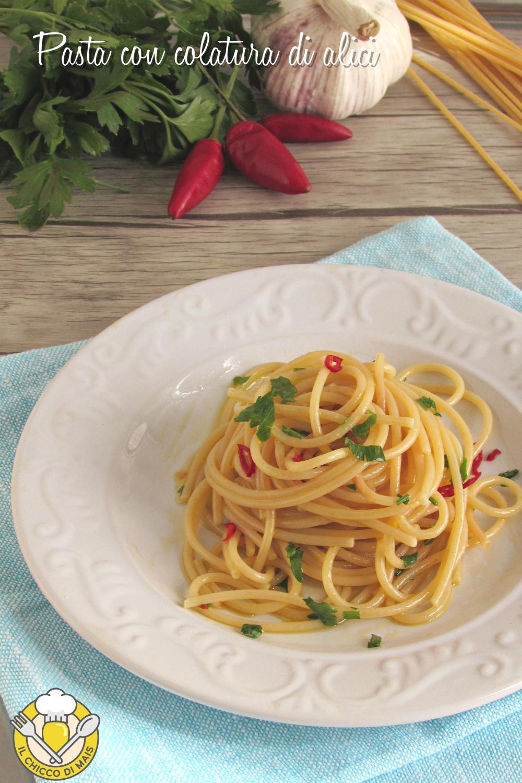 v_ pasta con colatura di alici di cetara ricetta facile e veloce aglio olio prezzemolo peperoncino il chicco di mais