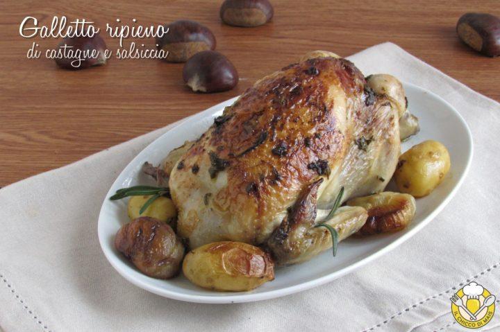 Galletto ripieno di castagne e salsiccia ricetta pollo ripieno dorato morbido il chicco di mais