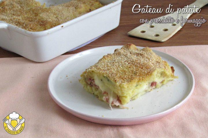 Gateau di patate con prosciutto e formaggio ricetta classica semplice e gustosa il chicco di mais