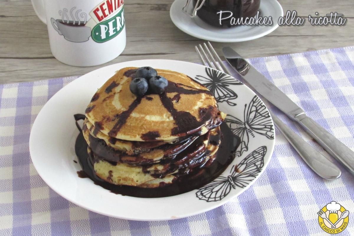 Pancakes alla ricotta con salsa al cioccolato ricetta pancakes alti e soffici il chicco di mais