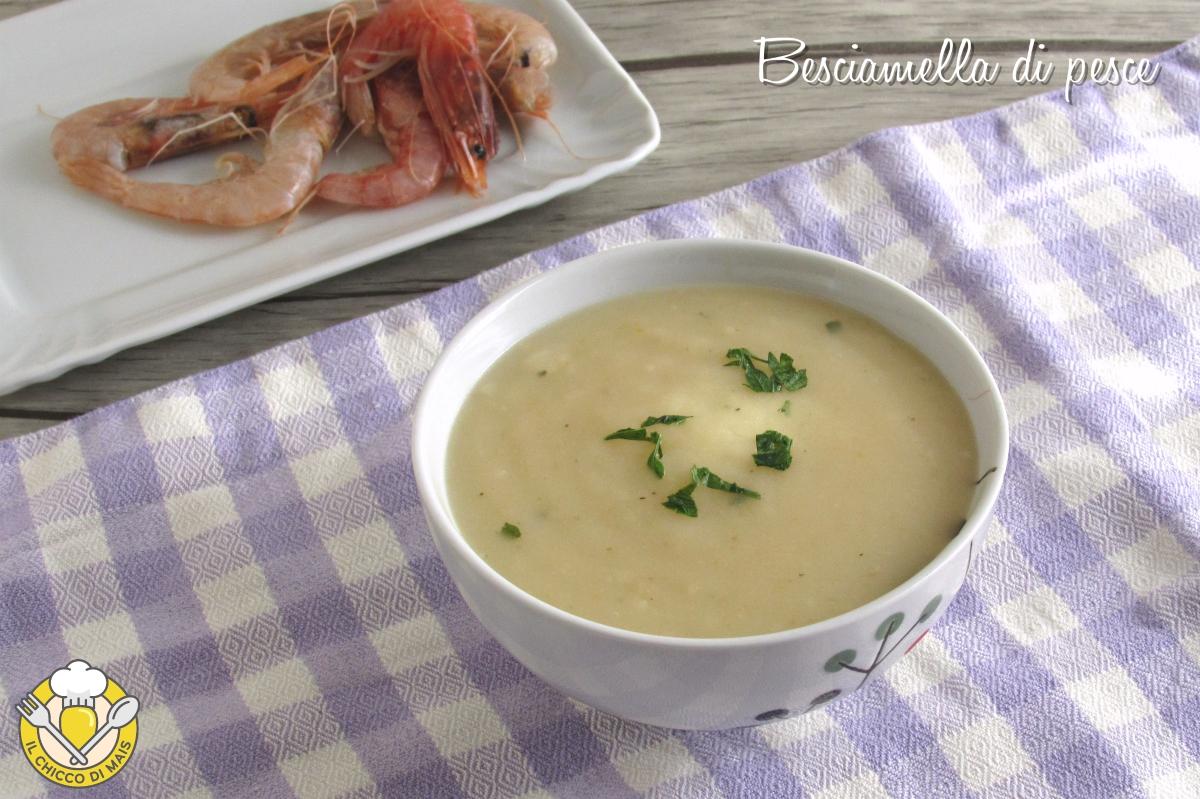 besciamella di pesce con brodo di pesce per lasagne di mare o pasticcio di pesce ricetta facile il chicco di mais