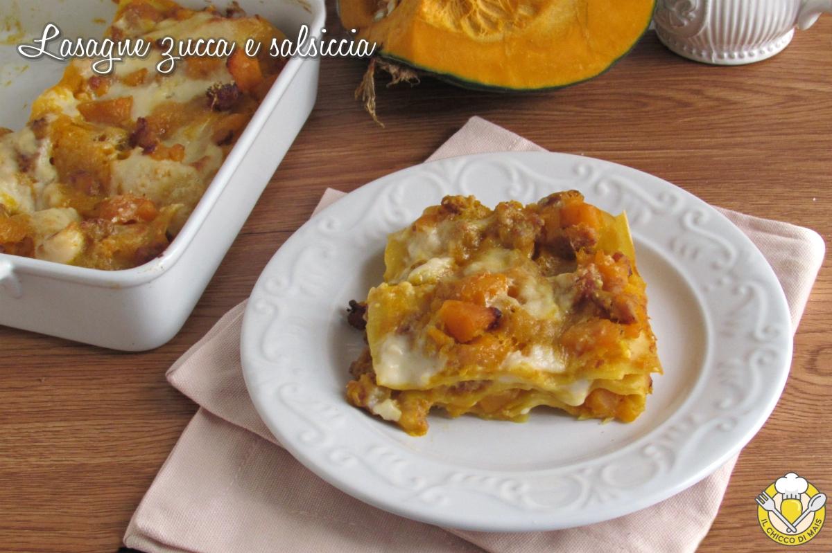 ricette con la zucca lasagne zucca e salsiccia morbide cremose ricetta facile il chicco di mais