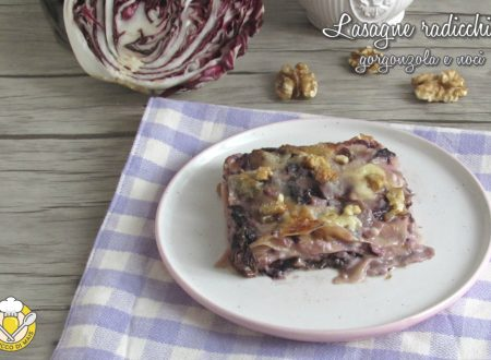 Lasagne radicchio gorgonzola e noci