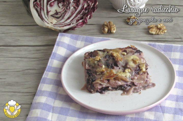 lasagne radicchio gorgonzola e noci ricetta lasagna cremosa vegetariana il chicco di mais
