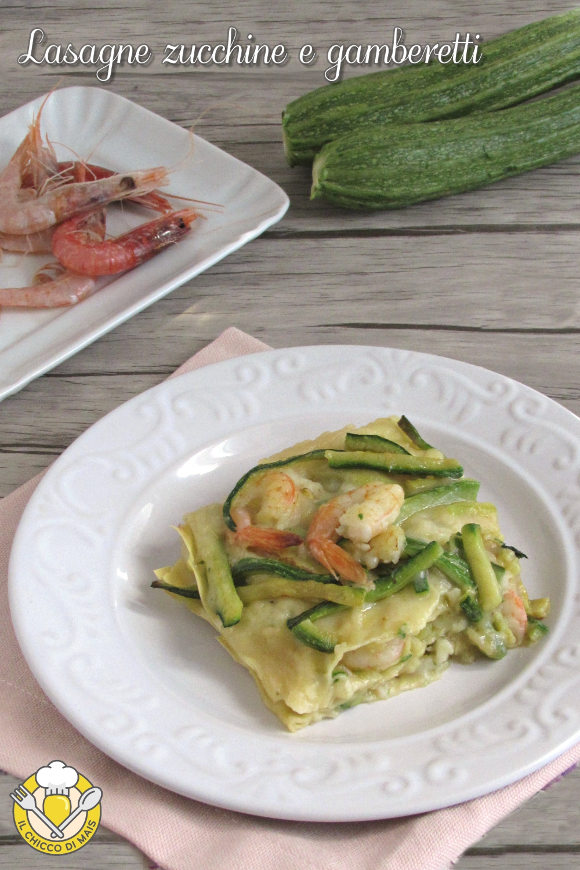 v_ lasagne zucchine e gamberetti con besciamella di pesce ricetta lasagne di mare facili il chicco di mais