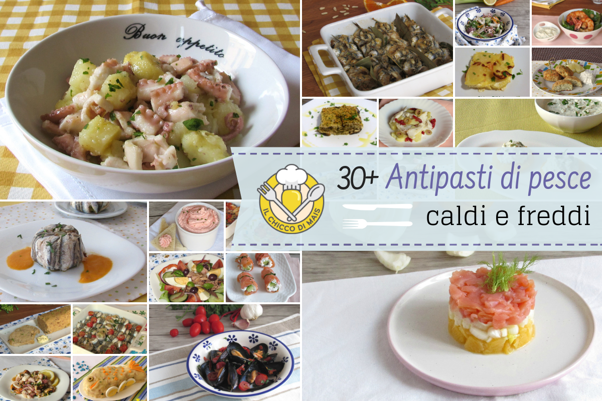30+ antipasti di pesce facili e sfiziosi caldi e freddi ricette eleganti raffinate il chicco di mais