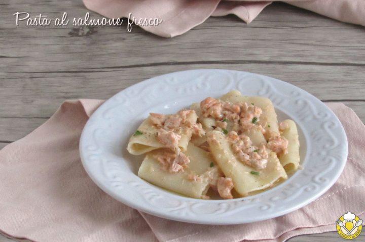 Pasta al salmone fresco senza panna cremosa ricetta facile e veloce il chicco di mais