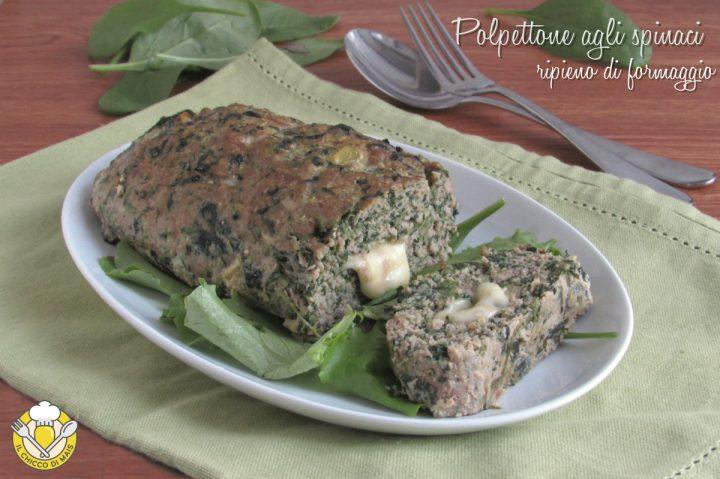 Polpettone agli spinaci ripieno di formaggio filante ricetta facile gustosa il chicco di mais