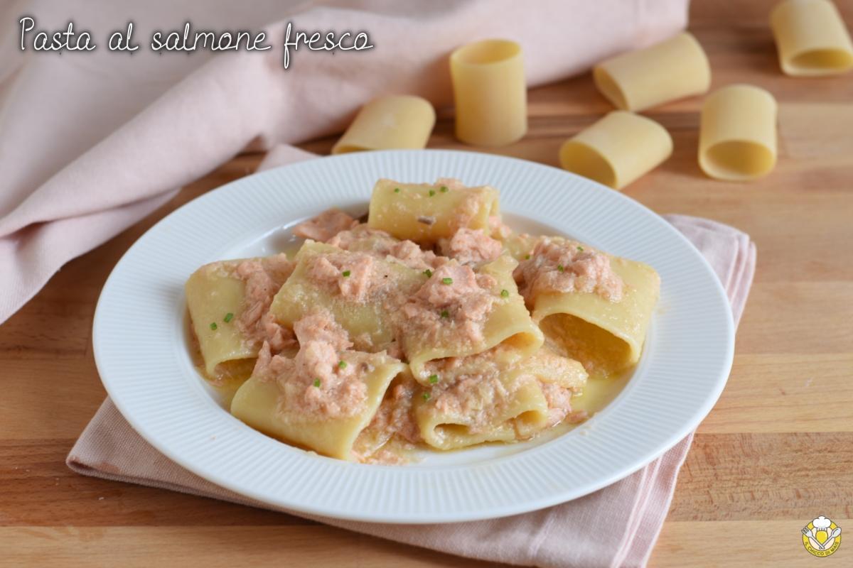 pasta al salmone fresco cremosa senza panna ricetta primo di pesce light con paccheri facile e veloce il chicco di mais