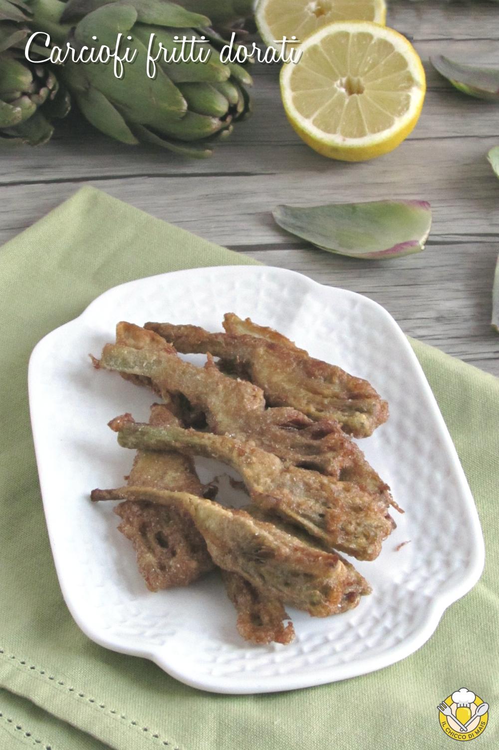 v_ carciofi fritti dorati uova e farina senza pastella ricetta carciofi croccanti antipasto contorno il chicco di mais
