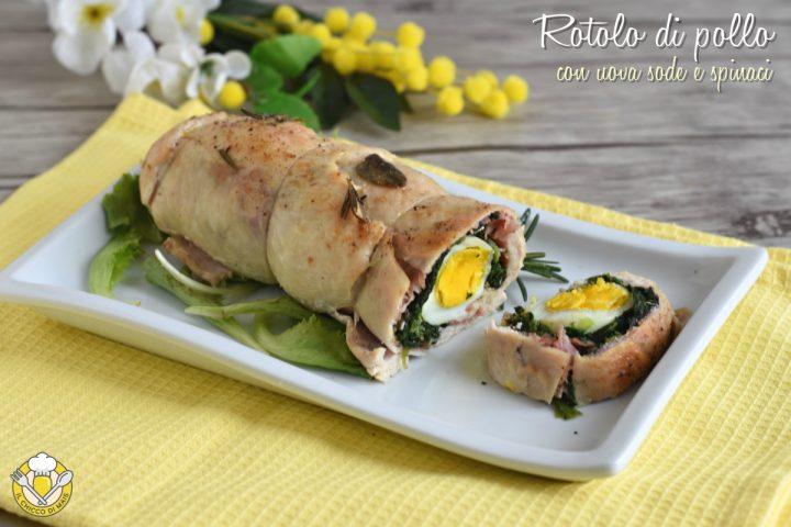 rotolo di pollo con uova sode spinaci e prosciutto cotto ricetta secondo di pasqua il chicco di mais
