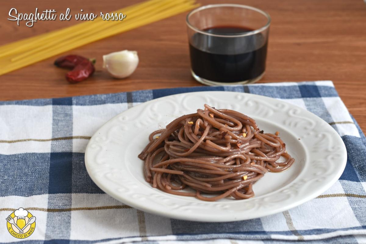 spaghetti al vino rosso aglio olio peperoncino ricetta pasta facile veloce economica il chicco di mais