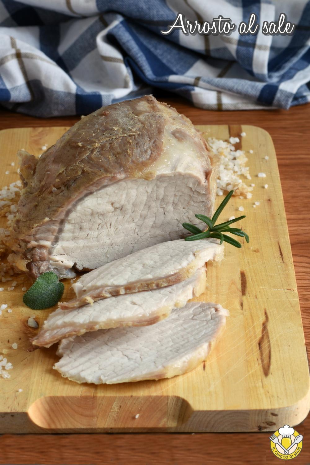 v_ arrosto al sale di maiale vitello manzo tacchino ricetta facile tempi di cottura il chicco di mais