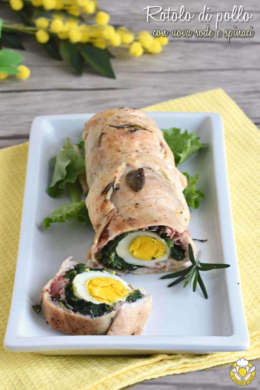 v_ rotolo di pollo con uova sode spinaci e prosciutto cotto ricetta secondo di pasqua il chicco di mais
